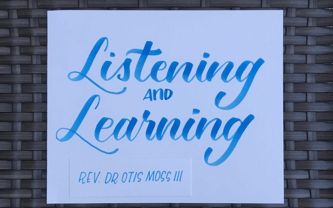 Listening & Learning: Rev. Dr. Otis Moss III